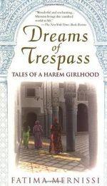 Dreams of Trespass : Tales of a Harem Girlhood - Fatima Mernissi