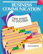 Business Communication : Ten Steps to Success - Lin Lougheed