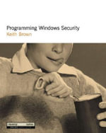Programming Windows Security : The Developers Guide - Keith Brown