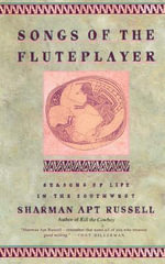 Songs of the Fluteplayer : Seasons of Life in the Southwest - Sharman Apt Russell