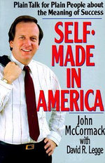 Self-Made in America : Plain Talk for Plain People about the Meaning of Success - John McCormack