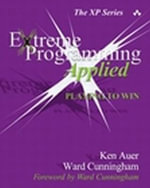 Extreme Programming Applied : Playing to Win - Ken Auer