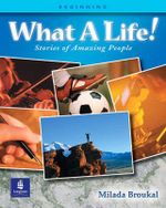 What a Life!: (Beginning) Bk. 1 : Stories of Amazing People - Milada Broukal