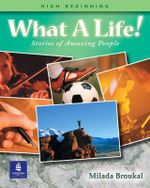 What a Life! Stories of Amazing People 2 (Intermediate) : Stories of Amazing People - Milada Broukal