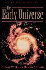 The Early Universe - Edward W. Kolb