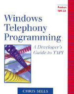 Windows Telephony Programming : A Developers Guide to TAPI - Chris Sells