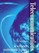 Telecommunications : A Software Professionals Guide - Clive Tomlinson
