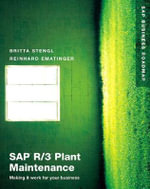 SAP R/3 Plant Maintenance : Making it work for your business - Britta Stengl