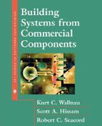 Building Systems from Commercial Components : SEI Series in Software Engineering (Hardcover) - Kurt Willnau