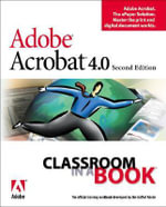 Adobe Acrobat 4.0 : Classroom in a Book (Adobe) - Adobe Creative Team