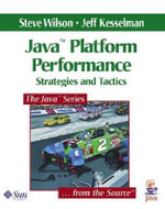 Java Platform Performance : Strategies and Tactics - Steve Wilson
