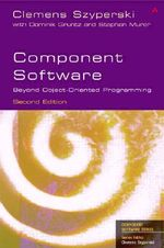 Component Software : Beyond Object-Oriented Programming - Clemens Szyperski