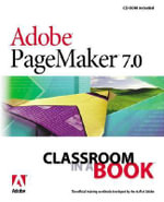 Adobe PageMaker 7.0 Classroom in a Book : Classroom in a Book (Adobe) - Adobe Creative Team