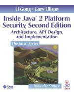 Inside Java 2 Platform Security : Architecture, API Design and Implementation - Li Gong