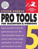 Pro Tools 5 for Macintosh and Windows : Visual QuickStart Guide [With CDROM] - Steven Roback