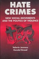 Hate Crimes : New Social Movements and the Politics of Violence - Valerie Jenness