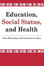 Education, Social Status, and Health - John Mirowsky