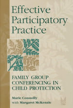 Effective Participatory Practice : Family Group Conferencing in Child Protection - Marie Connolly