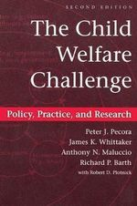 The Child Welfare Challenge : Policy, Practice, and Research - Peter J. Pecora