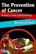 Prevention of Cancer : Pointers from Epidemiology - Richard Doll