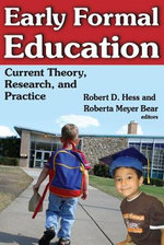 Early Formal Education : Current Theory, Research, and Practice