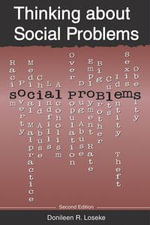 Thinking about Social Problems : An Introduction to Constructionist Perspectives - Donileen R. Loseke