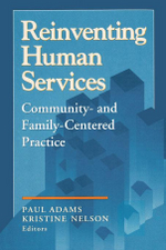 Reinventing Human Services : Community- and Family- Centered Practice