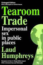 Tearoom Trade : Impersonal sex in public places - Laud Humphreys