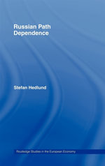 Russian Path Dependence : A People with a Troubled History - Stefan Hedlund