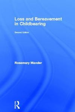 Loss and Bereavement in Childbearing - Rosemary Mander
