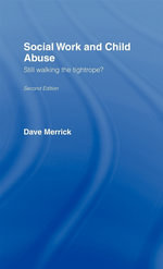 Social Work and Child Abuse : Still Walking the Tightrope? - Dave Merrick