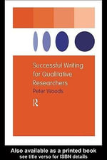 Successful Writing for Qualitative Researchers - Peter Woods