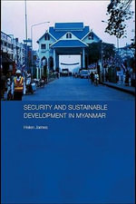 Security and Sustainable Development in Myanmar - Helen James