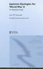 Japanese Apologies for World War II : A Rhetorical Study - Jane Yamazaki