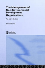 The Management of Non-Governmental Development Organizations : An Introduction - David Lewis