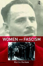 Women and Fascism - Martin Durham