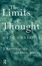 The Limits of Thought : Discussions - David Bohm