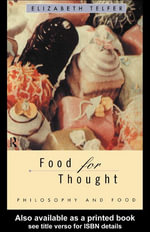 Food for Thought : Philosophy and Food - Elizabeth Telfer