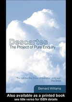 Descartes : The Project of Pure Enquiry - Bernard Williams
