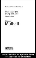 Routledge Philosophy Guidebook to Heidegger and Being and Time : Heidegger And Being And Time - Stephen Mulhall