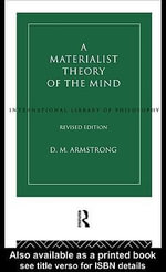 A Materialist Theory of the Mind - D. M. Armstrong