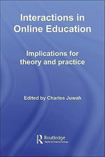 Interactions in Online Education : Implications for Theory and Practice - Charles Juwah