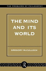 The Mind and its World - Gregory McCulloch