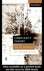 Complexity Theory and the Social Sciences : An Introduction - David Byrne