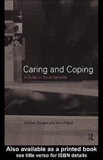 Caring and Coping : A Guide to Social Services - Terry Philpot