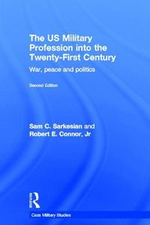 The Us Military Profession Into the 21st Century, 2nd Edn : War, Peace and Politics - Sam Charles Sarkesian