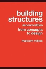 Building Structures : From Concepts to Design - Malcolm Millais