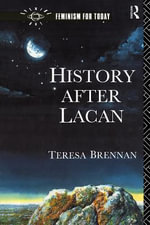 History After Lacan - Teresa Brennan