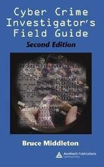 Cyber Crime Investigator's Field Guide - Bruce Middleton