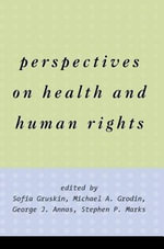 Perspectives on Health and Human Rights : A Reader